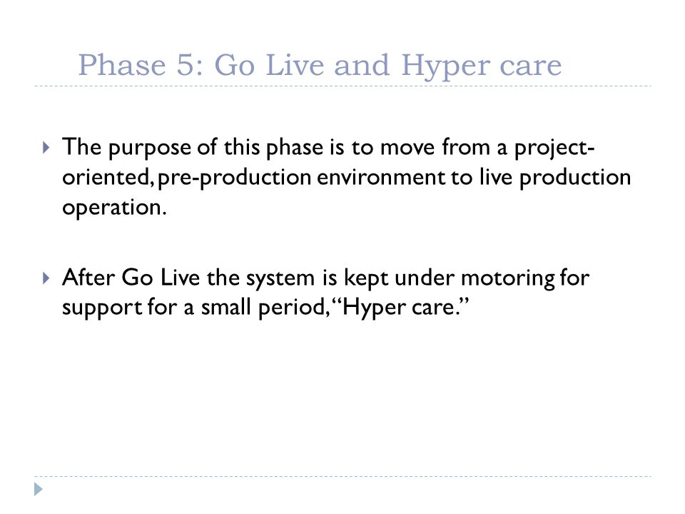 Phase 5: Go Live and Hyper care