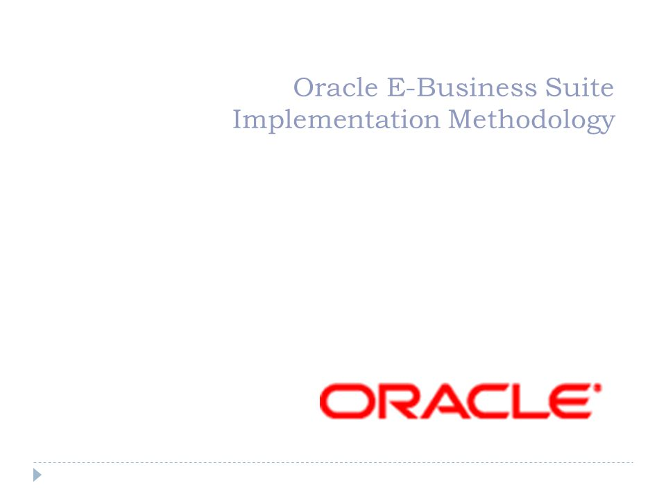 Oracle E-Business Suite Implementation Methodology