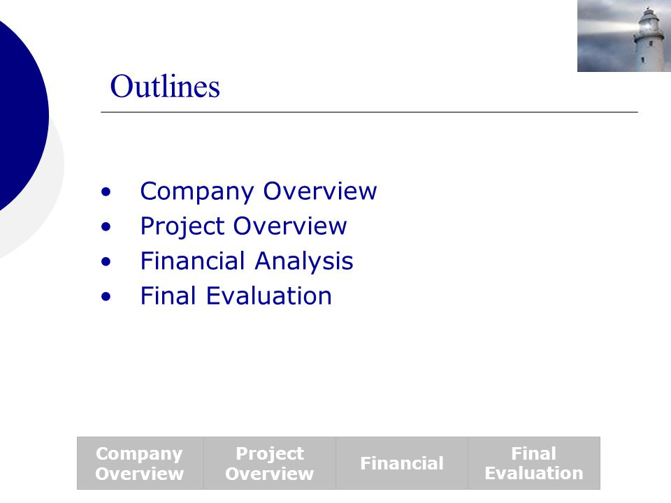 Outlines Company Overview Project Overview Financial Analysis
