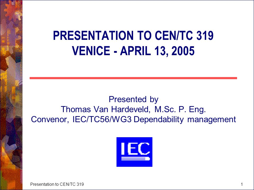 PRESENTATION TO CEN/TC 319 VENICE - APRIL 13, 2005