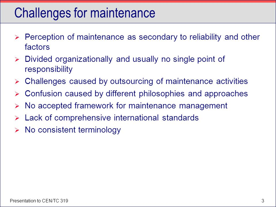 Challenges for maintenance