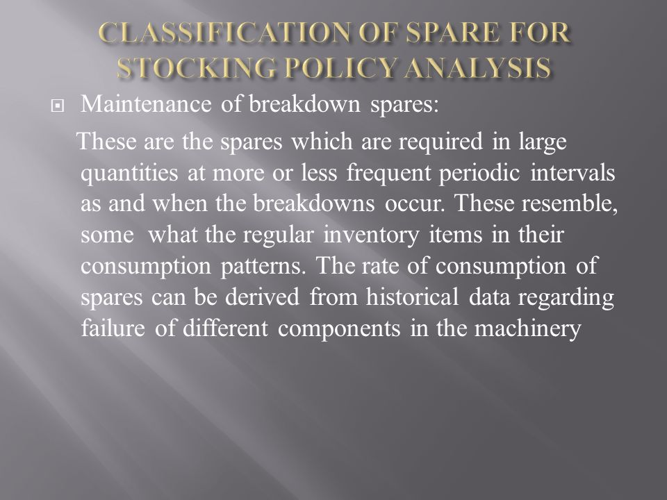 CLASSIFICATION OF SPARE FOR STOCKING POLICY ANALYSIS