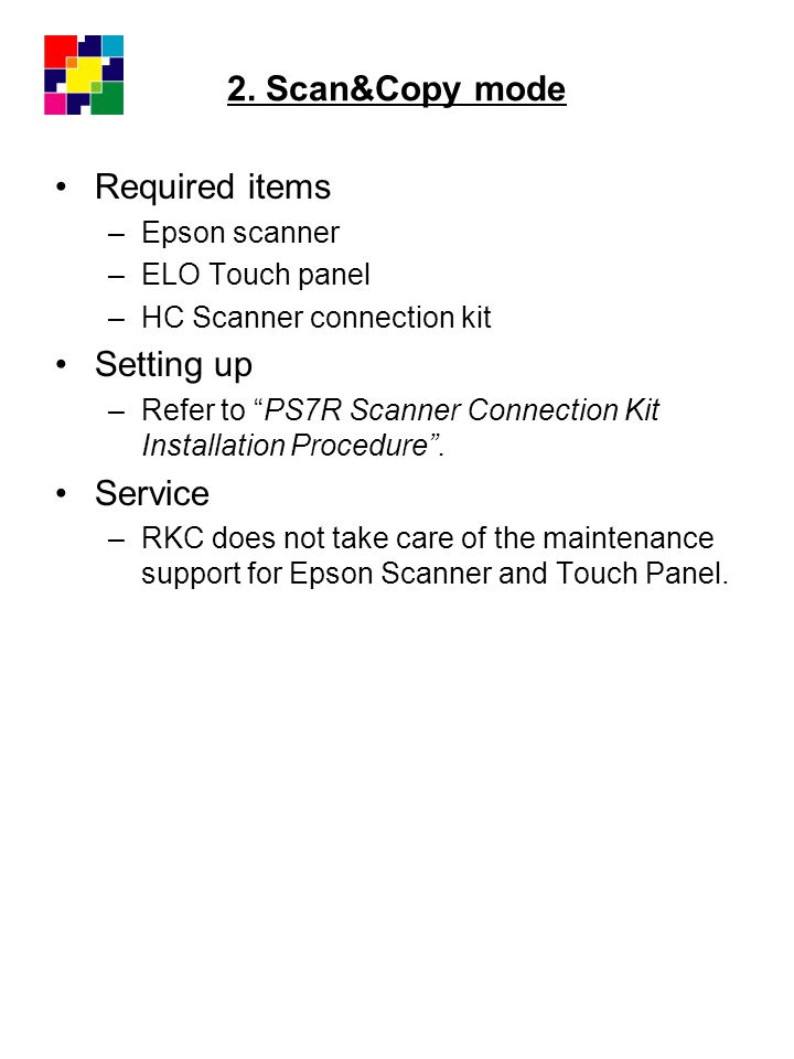 2. Scan&Copy mode Required items Setting up Service Epson scanner