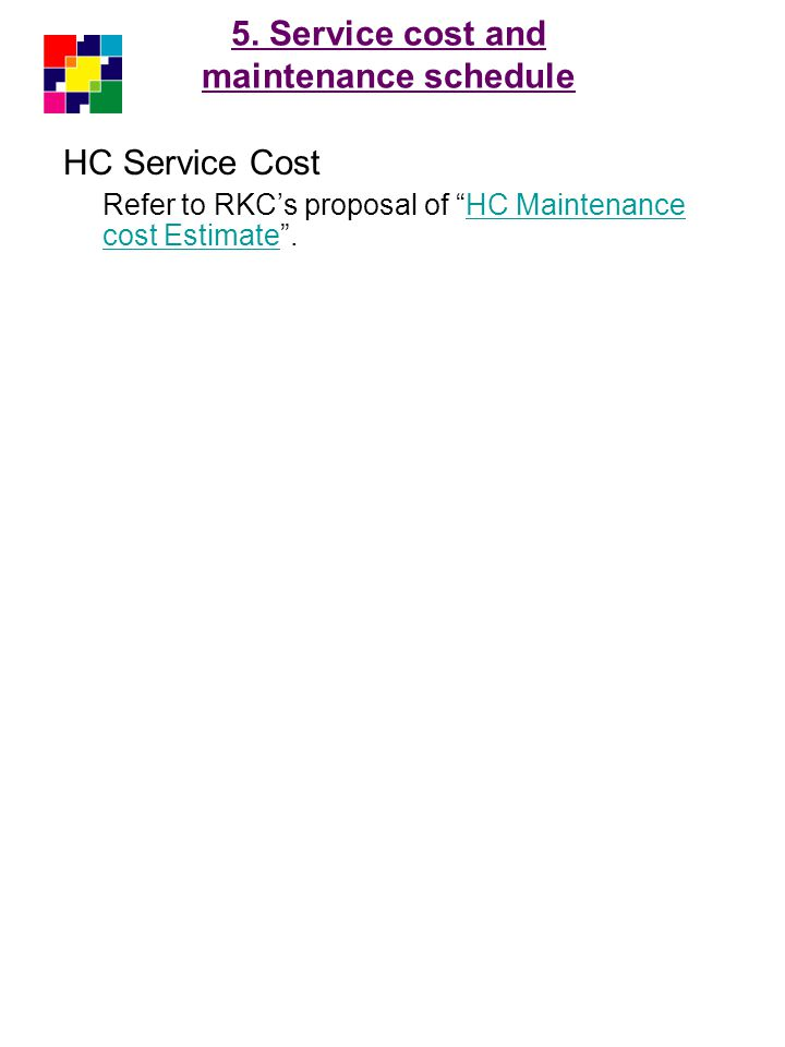 5. Service cost and maintenance schedule