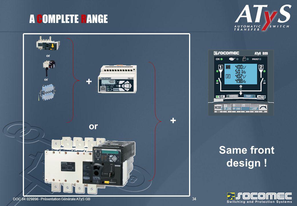 A COMPLETE RANGE or + or + or Same front design !