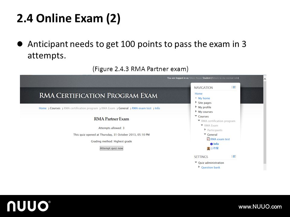 2.4 Online Exam (2) Anticipant needs to get 100 points to pass the exam in 3 attempts. (Figure 2.4.3 RMA Partner exam)