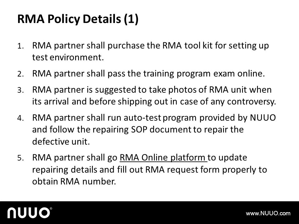 RMA Policy Details (1) RMA partner shall purchase the RMA tool kit for setting up test environment.