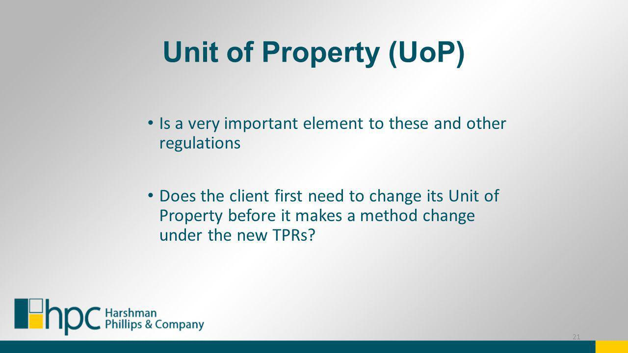 Unit of Property (UoP) Is a very important element to these and other regulations.
