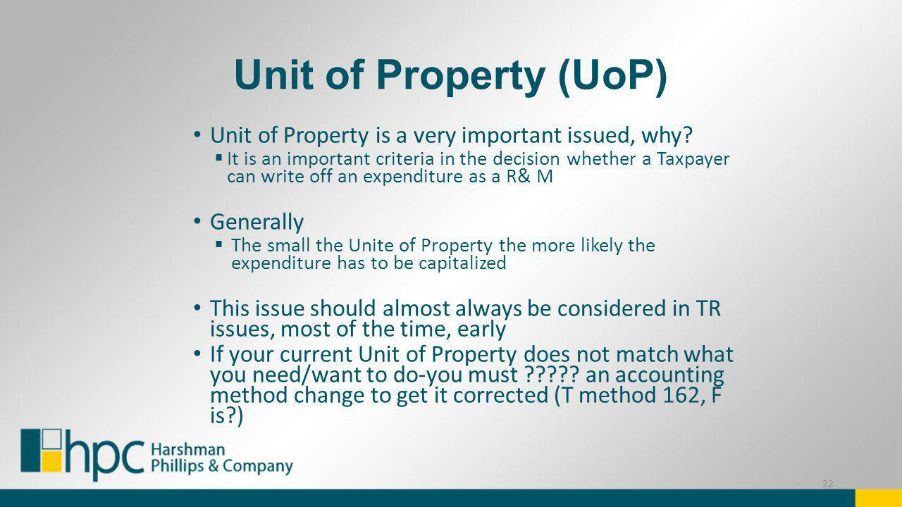 Unit of Property (UoP) Unit of Property is a very important issued, why