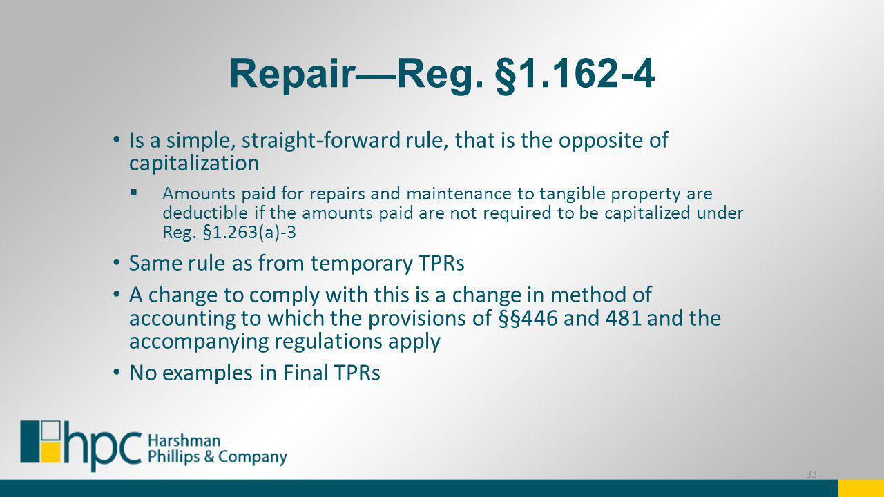 Repair—Reg. §1.162-4 Is a simple, straight-forward rule, that is the opposite of capitalization.