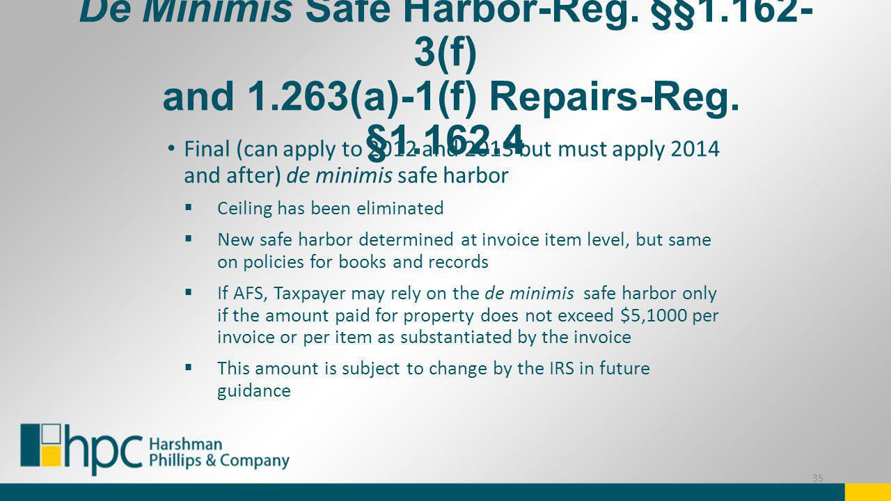 De Minimis Safe Harbor-Reg. §§1. 162-3(f) and 1