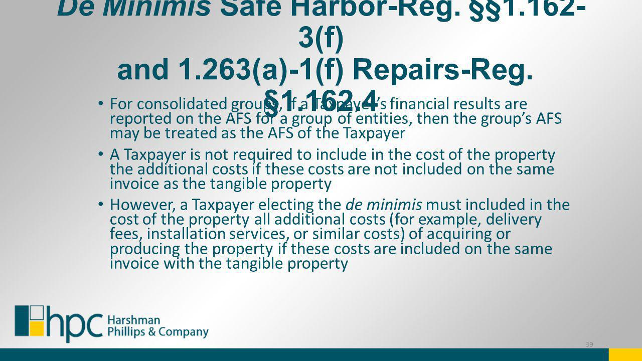 De Minimis Safe Harbor-Reg. §§1. 162-3(f) and 1