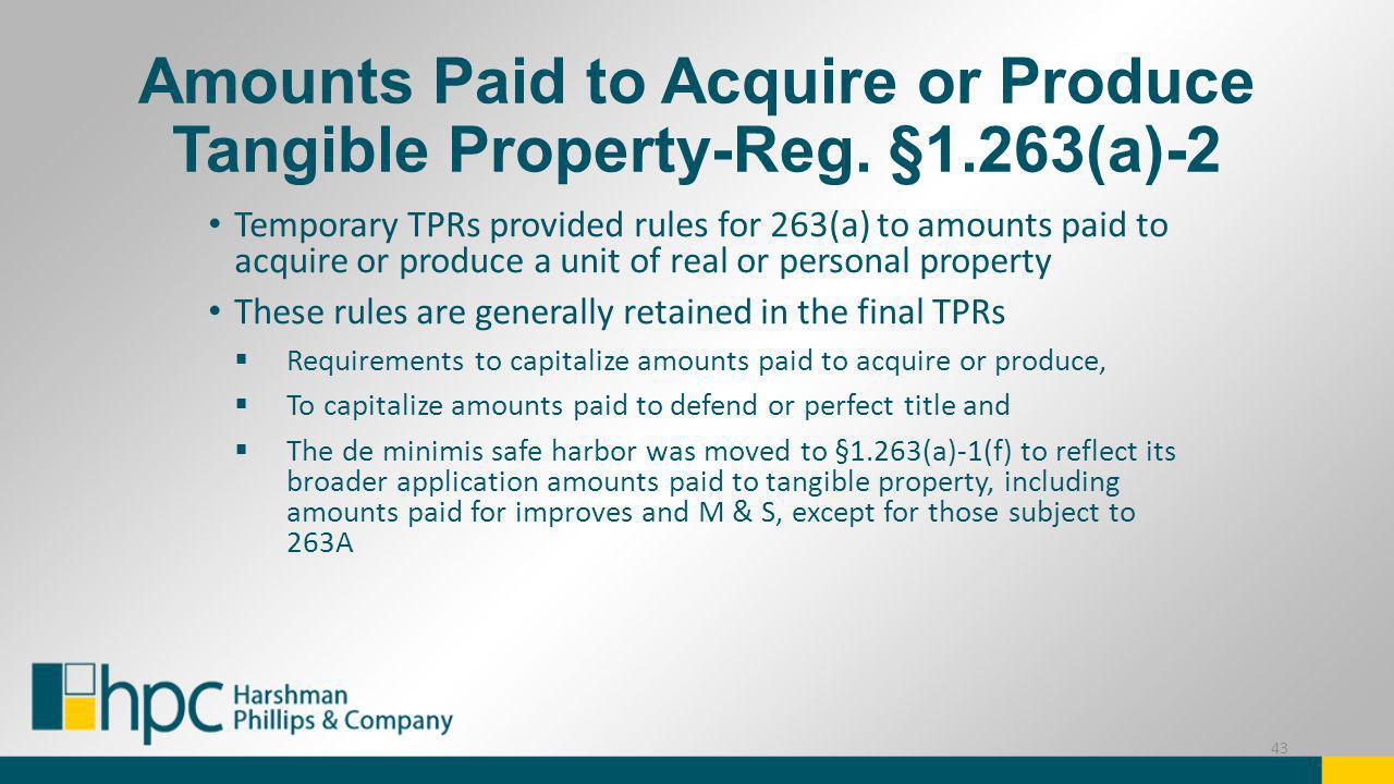 Amounts Paid to Acquire or Produce Tangible Property-Reg. §1.263(a)-2