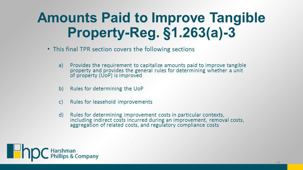 Amounts Paid to Improve Tangible Property-Reg. §1.263(a)-3