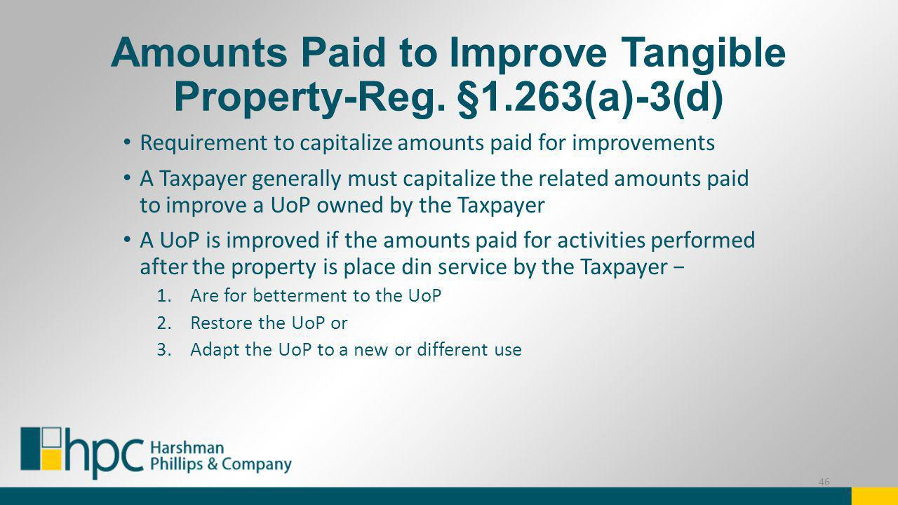 Amounts Paid to Improve Tangible Property-Reg. §1.263(a)-3(d)