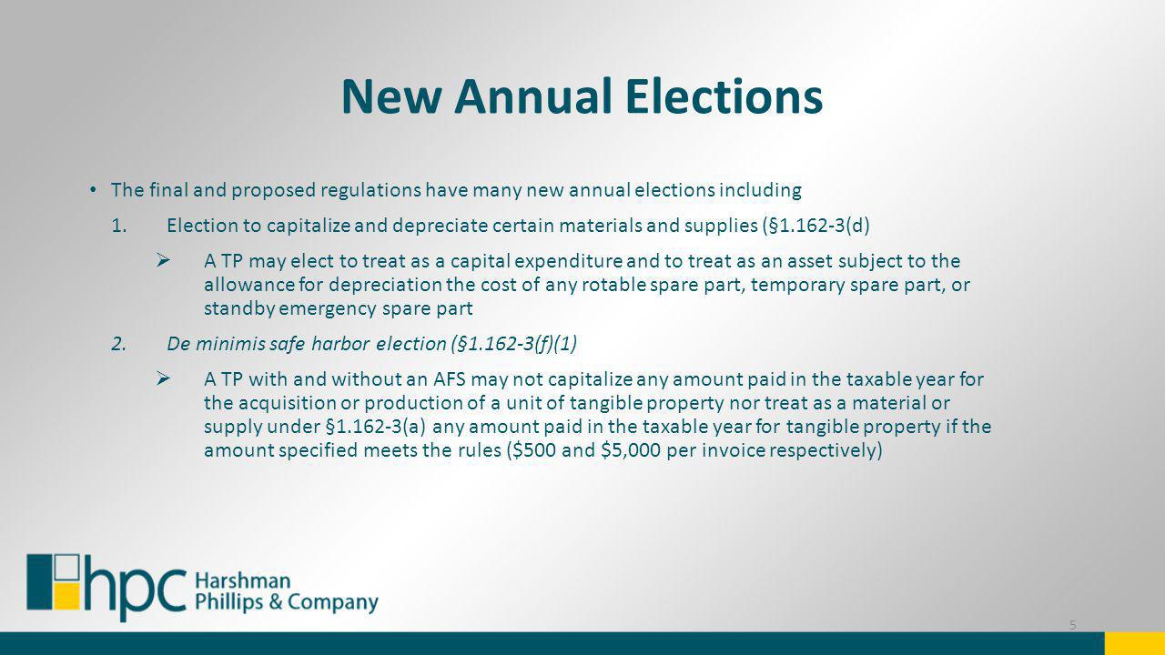 New Annual Elections The final and proposed regulations have many new annual elections including.