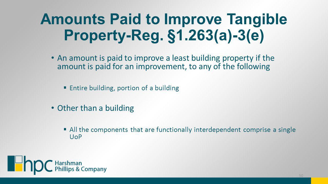 Amounts Paid to Improve Tangible Property-Reg. §1.263(a)-3(e)