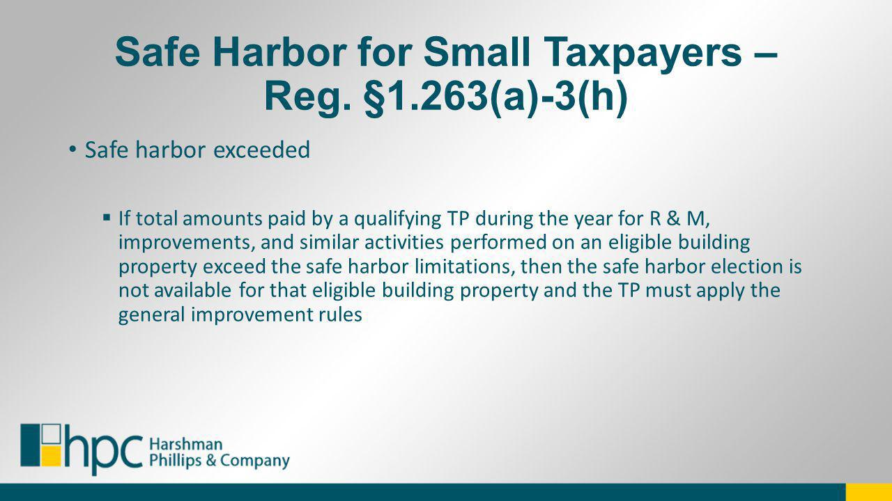 Safe Harbor for Small Taxpayers – Reg. §1.263(a)-3(h)