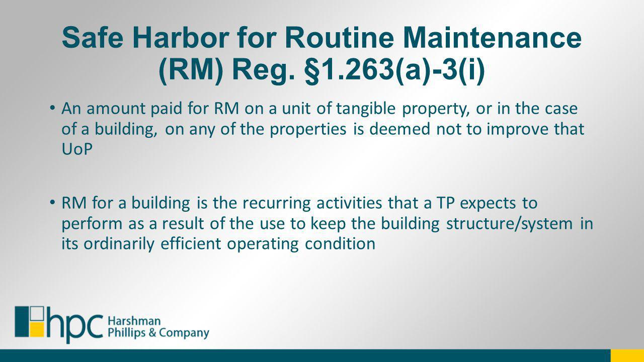 Safe Harbor for Routine Maintenance (RM) Reg. §1.263(a)-3(i)