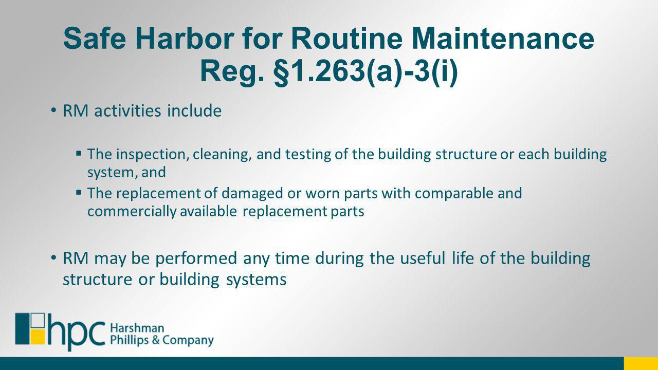 Safe Harbor for Routine Maintenance Reg. §1.263(a)-3(i)