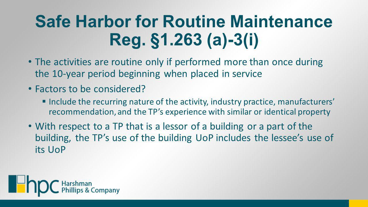 Safe Harbor for Routine Maintenance Reg. §1.263 (a)-3(i)