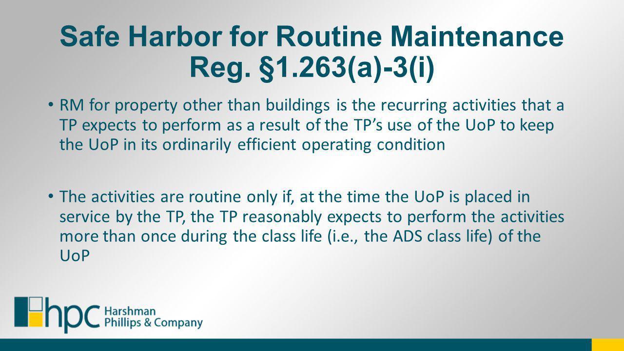 Safe Harbor for Routine Maintenance Reg. §1.263(a)-3(i)