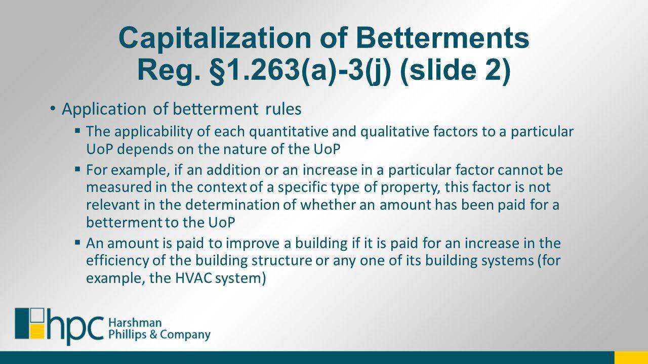 Capitalization of Betterments Reg. §1.263(a)-3(j) (slide 2)