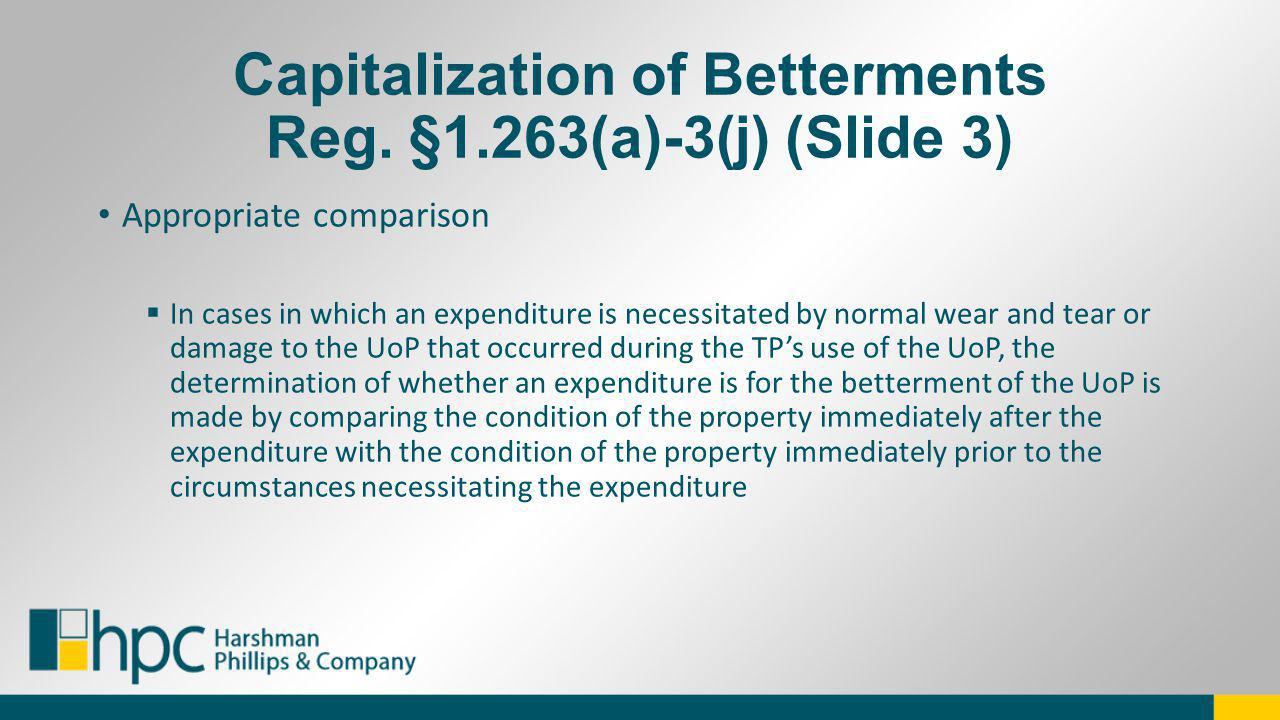 Capitalization of Betterments Reg. §1.263(a)-3(j) (Slide 3)