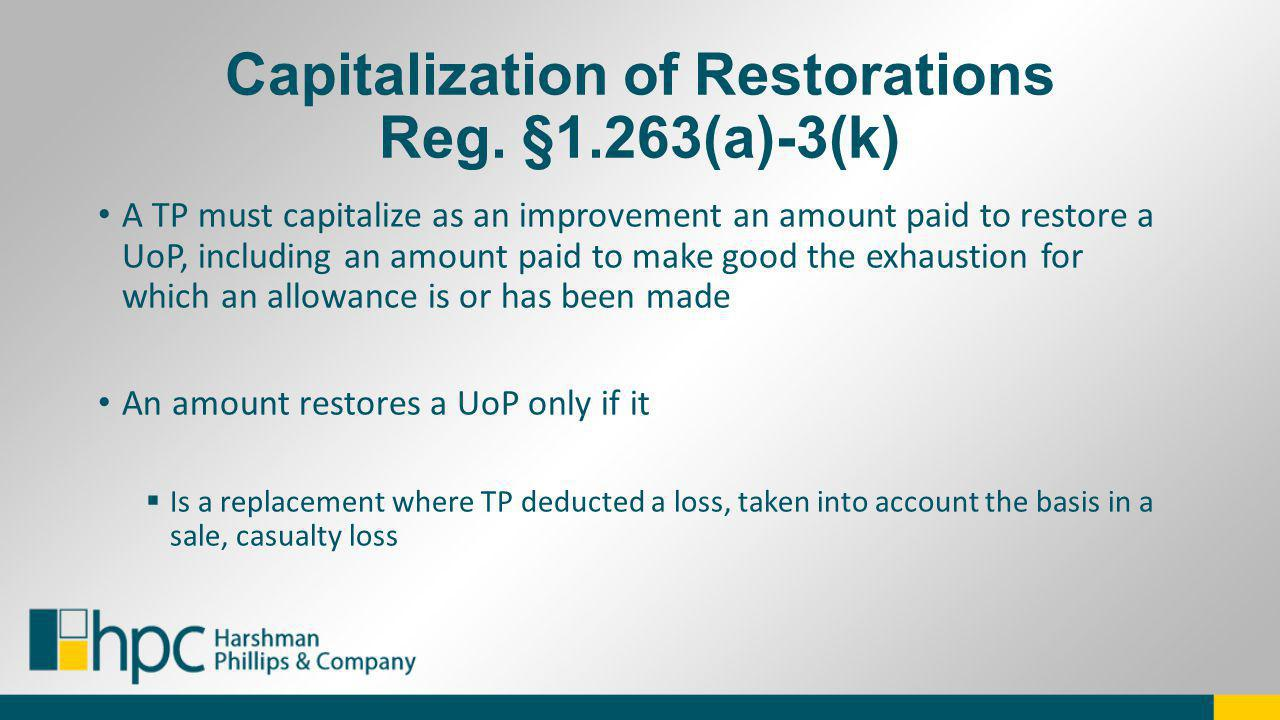 Capitalization of Restorations Reg. §1.263(a)-3(k)