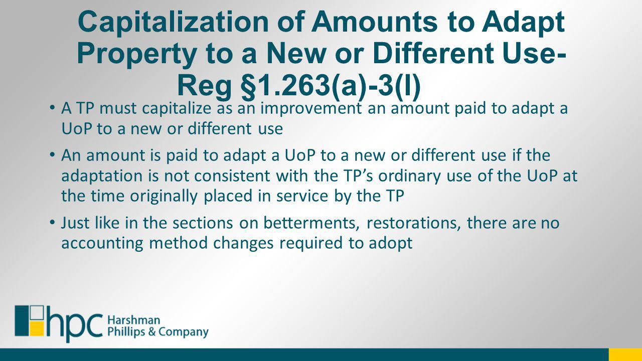 Capitalization of Amounts to Adapt Property to a New or Different Use-Reg §1.263(a)-3(l)