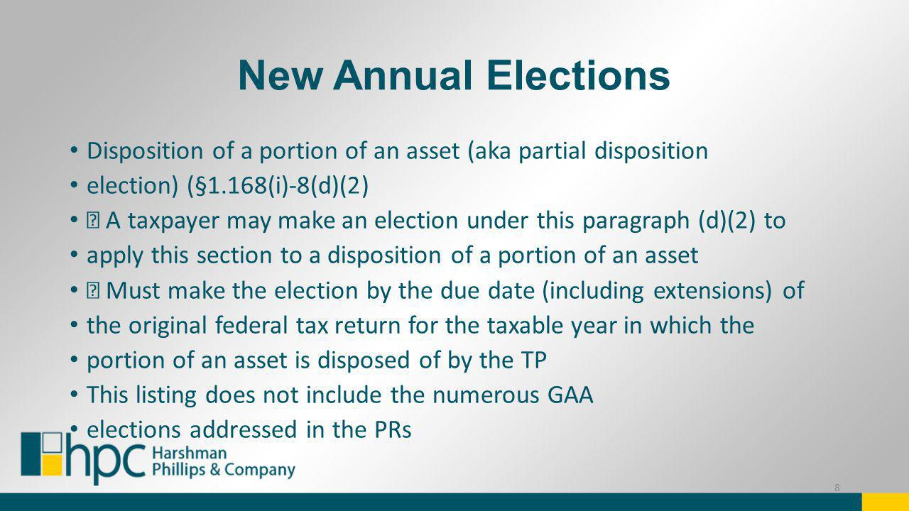 New Annual Elections Disposition of a portion of an asset (aka partial disposition. election) (§1.168(i)-8(d)(2)