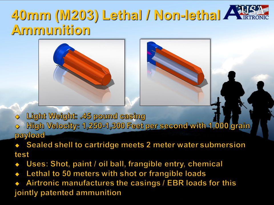 40mm (M203) Lethal / Non-lethal Ammunition
