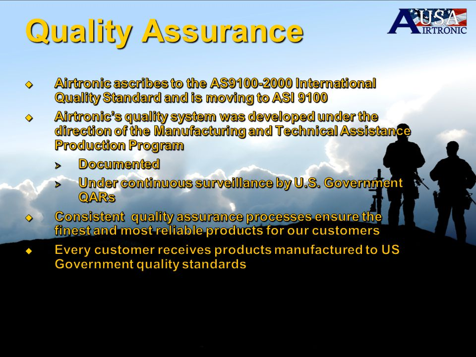 Quality Assurance Airtronic ascribes to the AS9100-2000 International Quality Standard and is moving to ASI 9100.