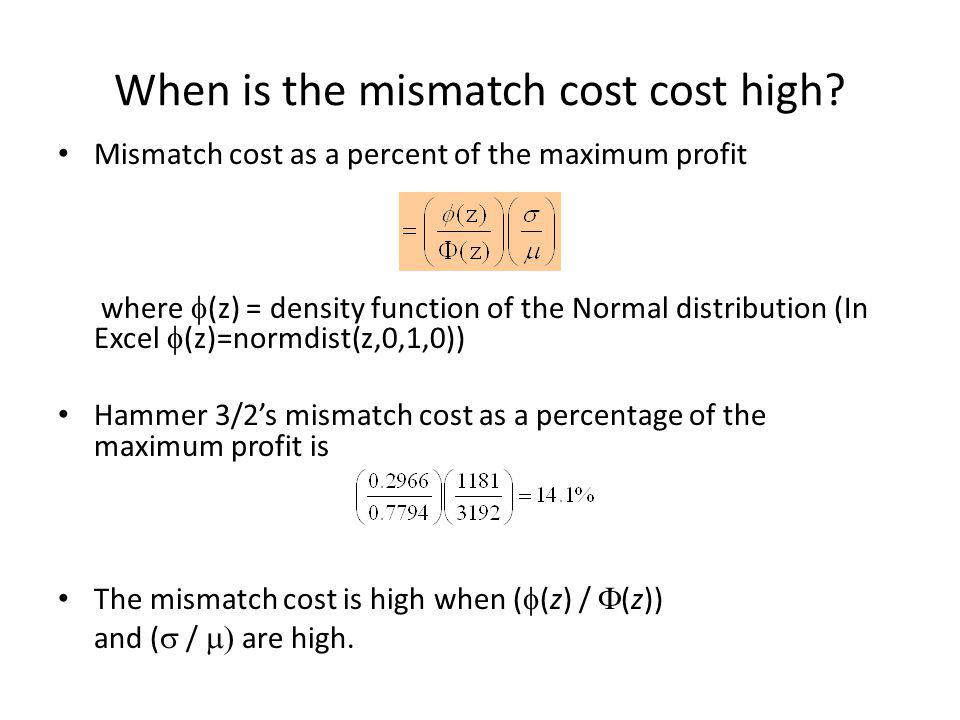When is the mismatch cost cost high
