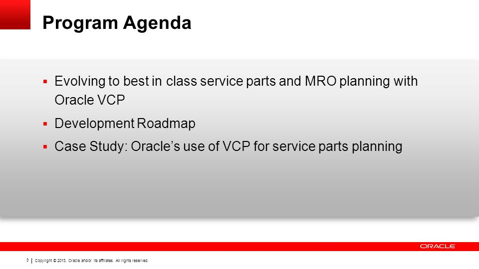 Program Agenda Evolving to best in class service parts and MRO planning with Oracle VCP. Development Roadmap.