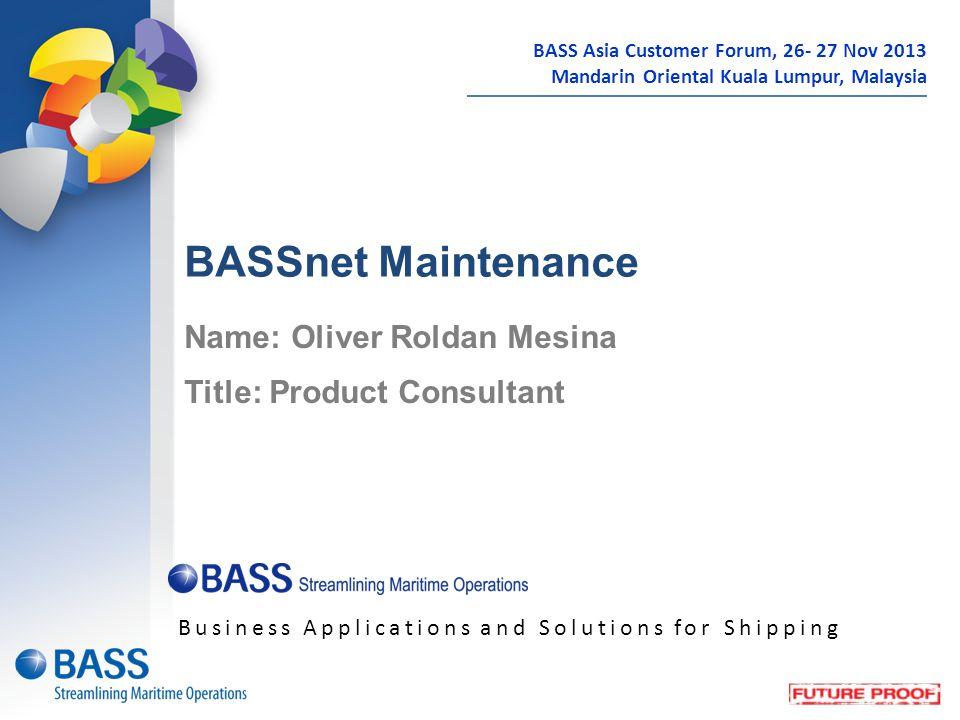 BASSnet Maintenance Name: Oliver Roldan Mesina