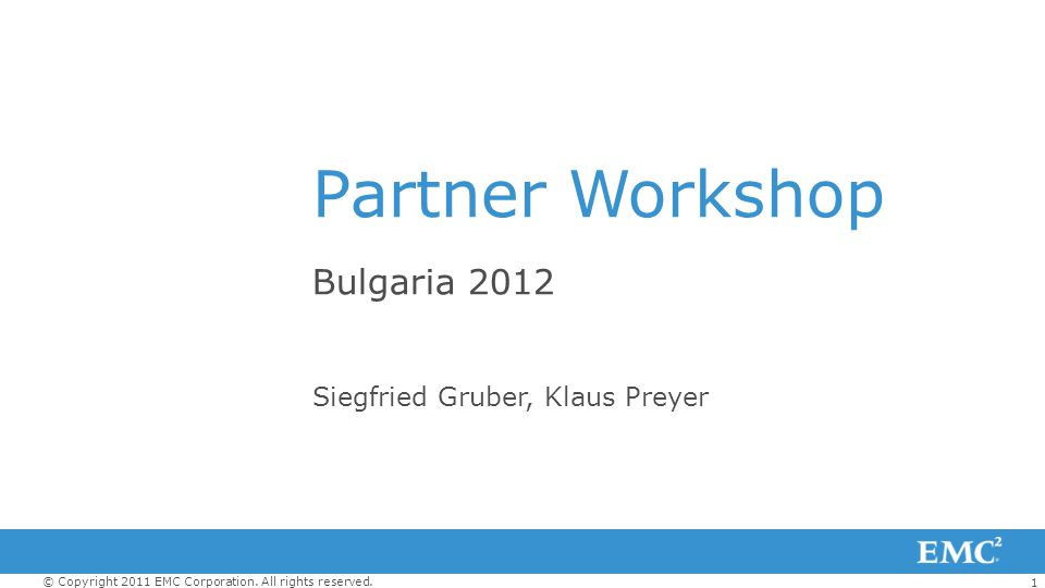 Partner Workshop Bulgaria 2012 Siegfried Gruber, Klaus Preyer
