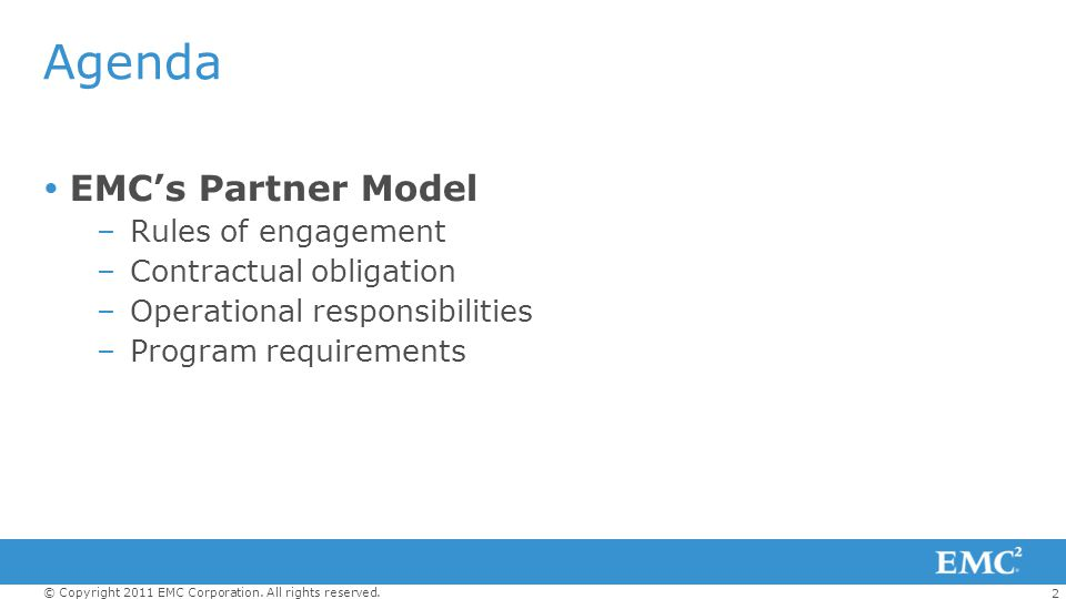 Agenda EMC's Partner Model Rules of engagement Contractual obligation