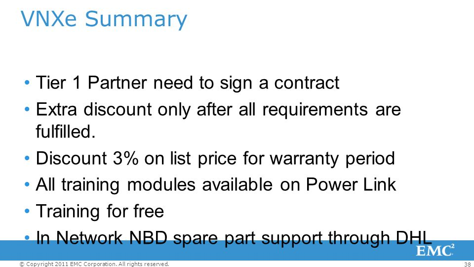 VNXe Summary Tier 1 Partner need to sign a contract