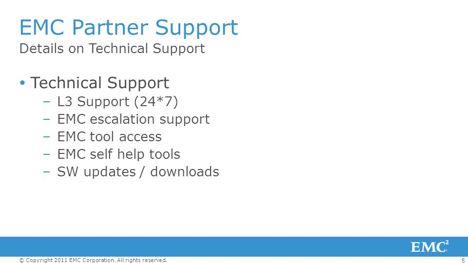 EMC Partner Support Technical Support Details on Technical Support