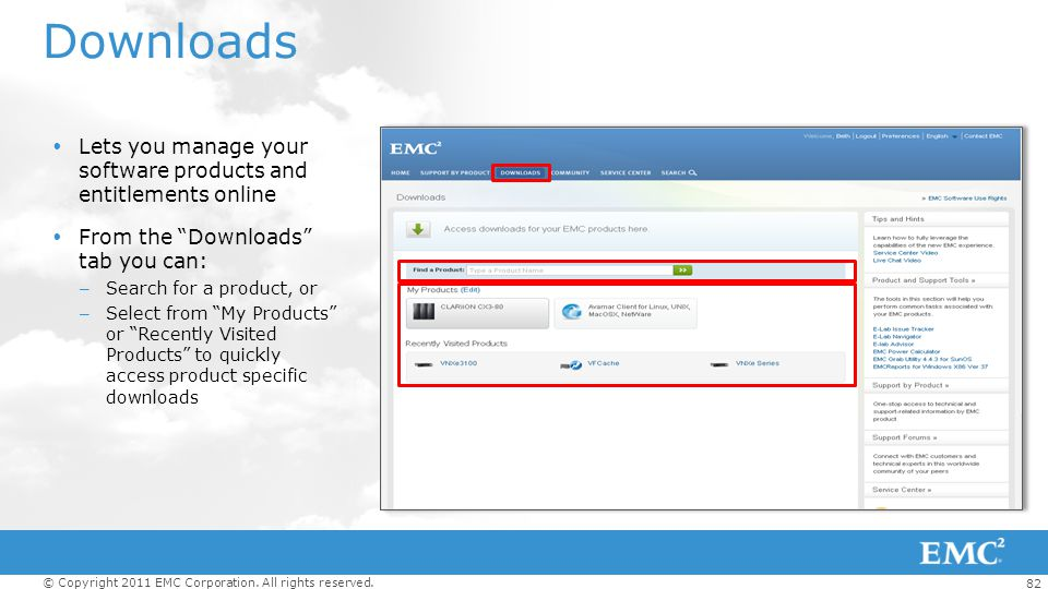 Downloads Lets you manage your software products and entitlements online. From the Downloads tab you can: