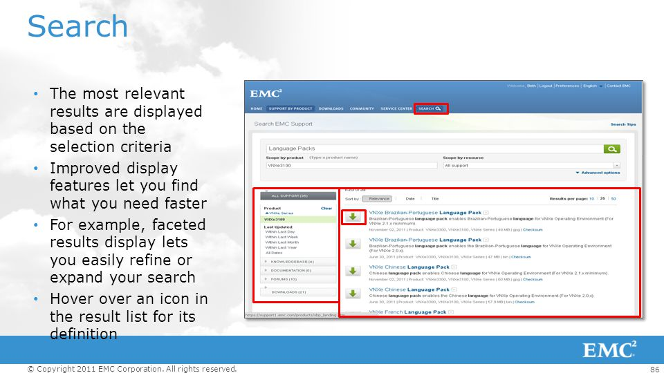 Search The most relevant results are displayed based on the selection criteria. Improved display features let you find what you need faster.