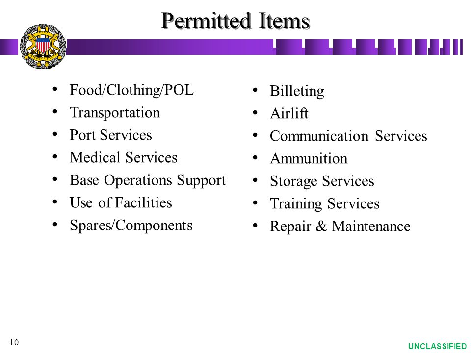 Permitted Items Food/Clothing/POL Billeting Transportation Airlift