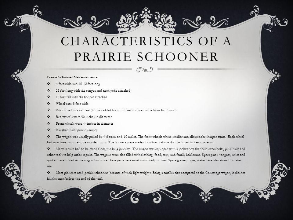 Characteristics of a Prairie Schooner