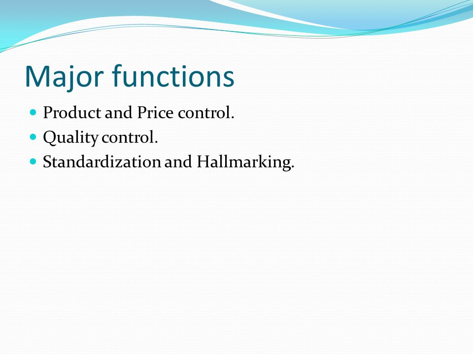 Major functions Product and Price control. Quality control.