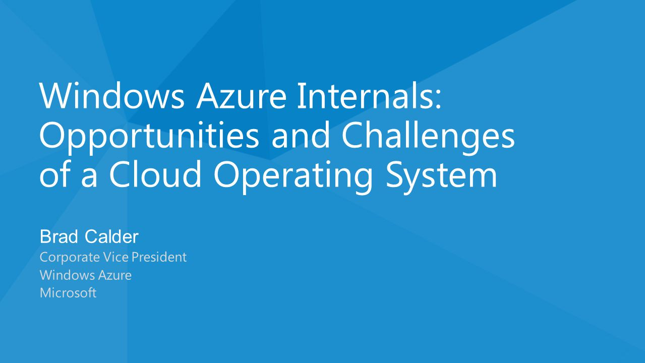 Windows Azure Internals: Opportunities and Challenges of a Cloud Operating System