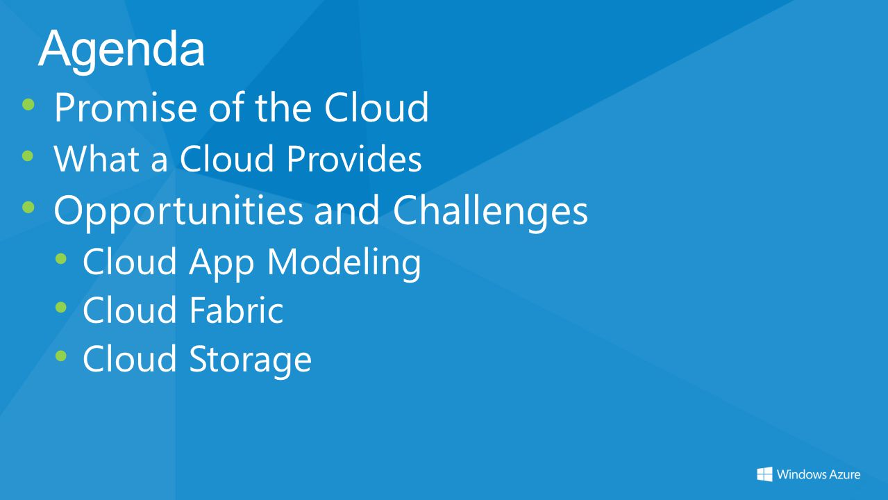 Agenda Promise of the Cloud Opportunities and Challenges