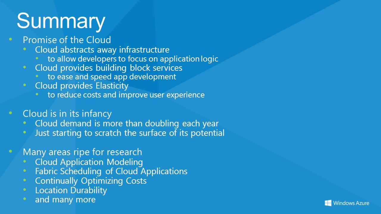 Summary Promise of the Cloud Cloud is in its infancy