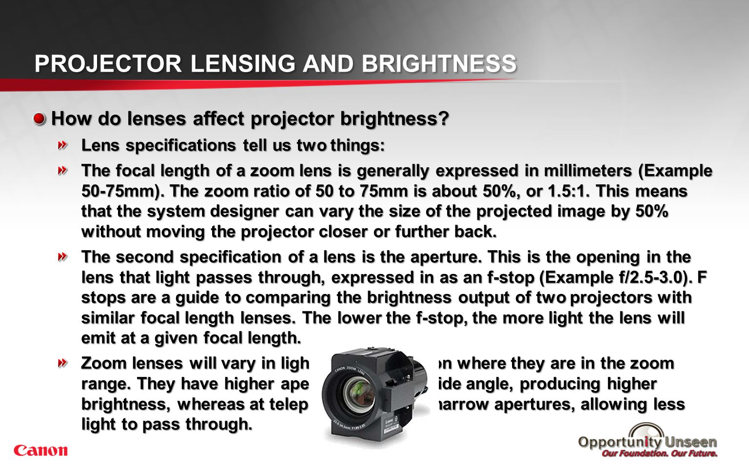 Canon Lens Advantages 1.72m 4.7m to 8m 0.8 : 1 2.2 : 1〜3.75 : 1 2.0