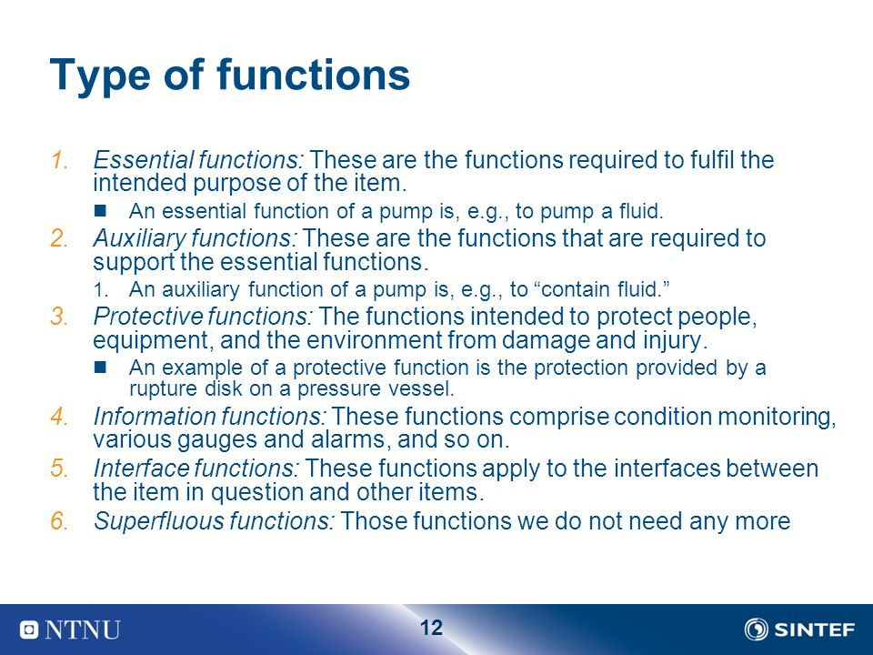 Type of functions Essential functions: These are the functions required to fulfil the intended purpose of the item.